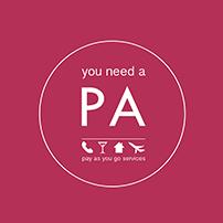 You Need a PA